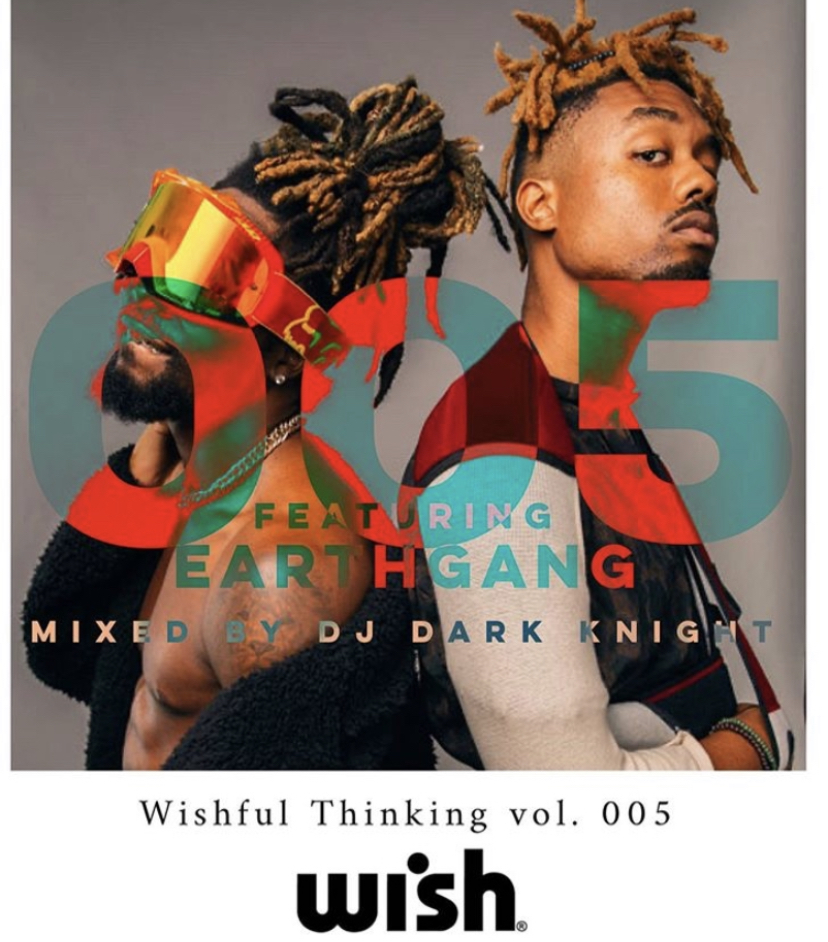 WISHFUL THINKING VOL. 005 – EARTHDAY W/ EARTHGANG